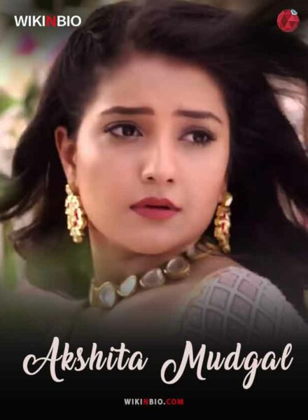 Akshita Mudgal age height body family serials movies instagram wiki biography photos videos