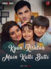 Kyun Rishton Main Katti Batti serial cast episodes count timings