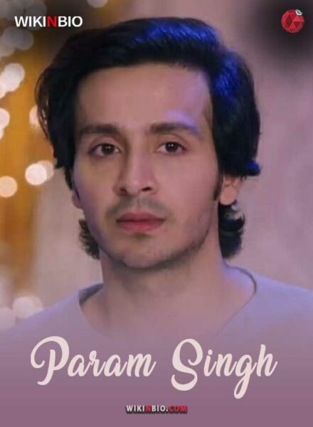 Param Singh age serials girlfriend weight height family instagram wiki biography