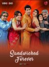 Sandwiched Forever sony liv webseries online streaming date cast actors videos story