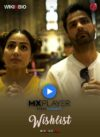 Wishlist mx player webseries cast story full episodes