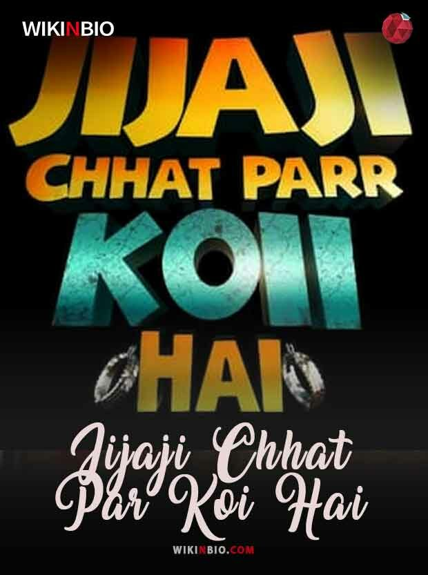 Jijaji Chhat Par Koi Hai tv serial cast episodes timing story wiki and more
