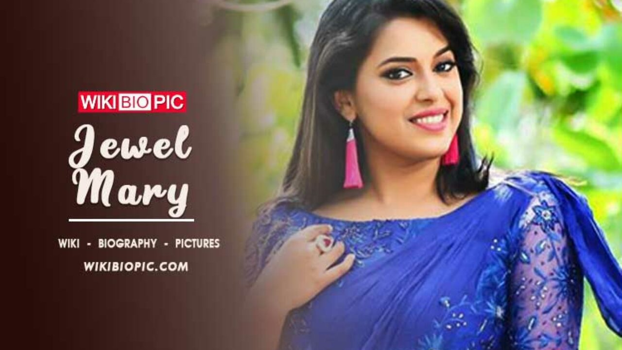Jewel Mary Age, Height, Weight, Body, Wife or Husband, Caste ...